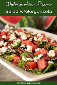 Watermelon Pecan Salad with Gorgonzola Cheese on a Platter