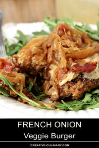 French Onion Veggie Burger with Caramelized Onions and Bacon