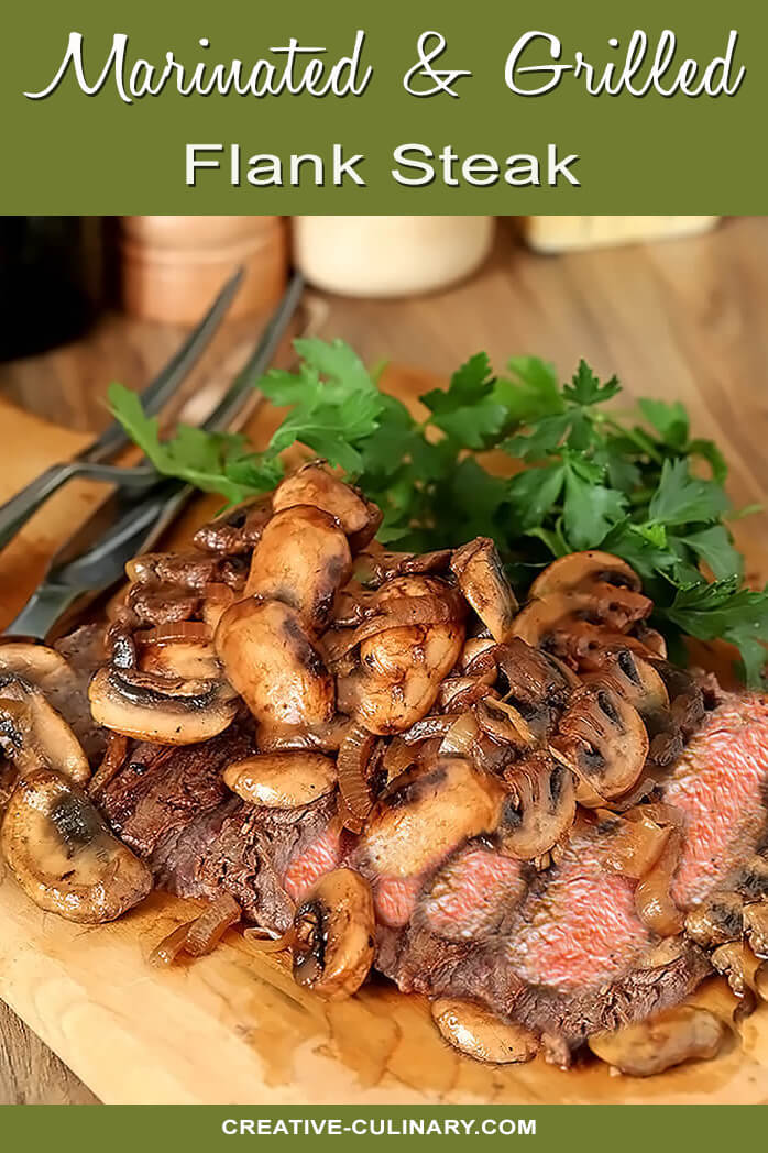 Marinated and Grilled Flank Steak with Sautéed Mushrooms and Onions