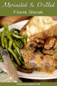 Marinated and Grilled Flank Steak with Grilled Mushrooms and Mustard Sauce