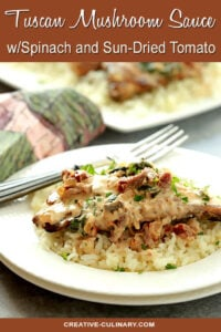 Tuscan Mushroom Sauce with Spinach and Sun-Dried Tomato Served on Chicken and Rice