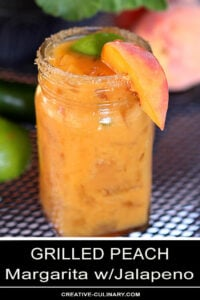 Grilled Peach Margarita with Jalapeno with Sliced Peach Garnish