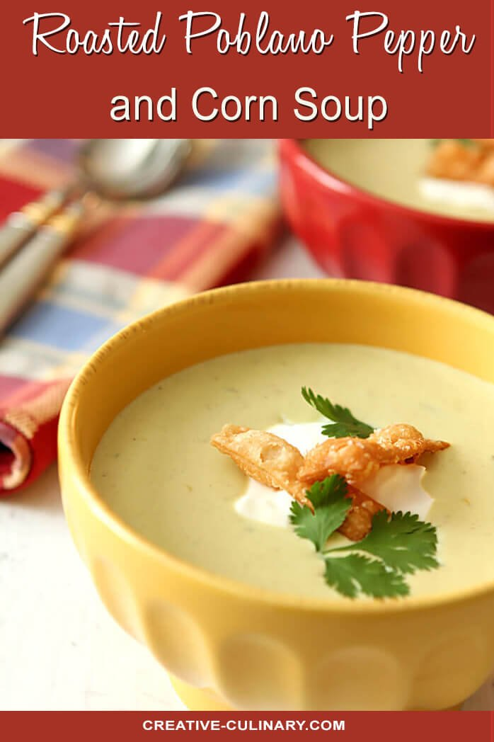 Roasted Poblano Pepper and Corn Soup in Yellow Bowl with Cilantro and Wonton Garnish